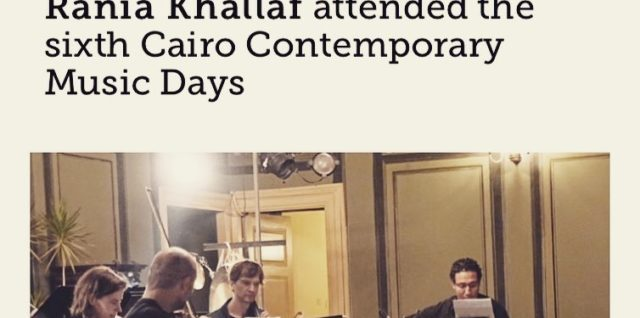 Rania Khallaf's excellent coverage of the Cairo Contemporary Music Days on Ahram Weekly >>> go to this link to read it: http://weekly.ahram.org.eg/News/24488.aspx